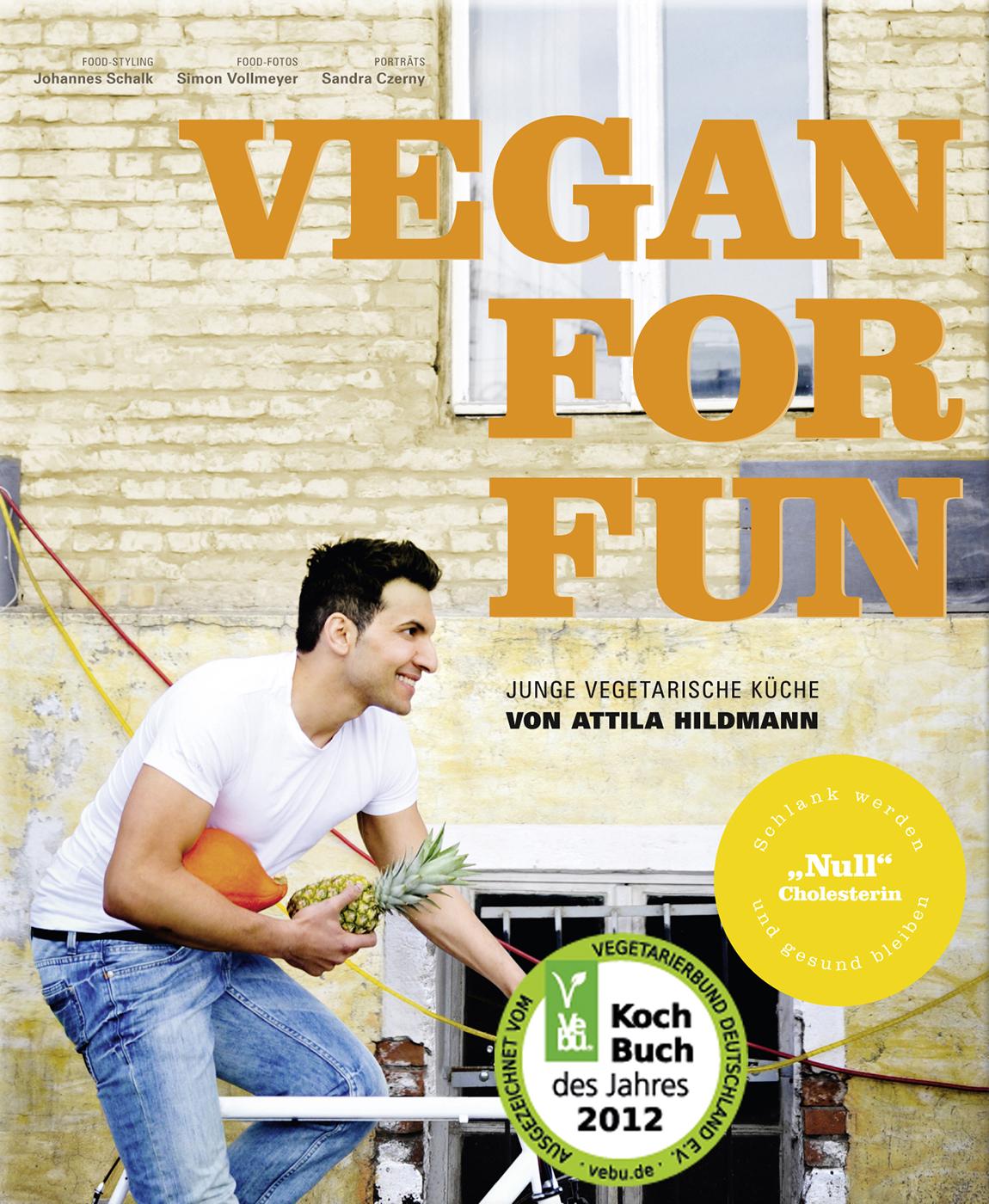 Vegan for fun von Attila Hildmann